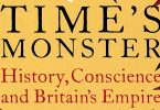 Priya Satia Times Monster History Conscience Britains Empire